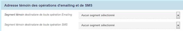 Indiquez des destinataires témoins de vos opérations Emailings et SMS