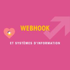 Webhook et systèmes d'information et Marketing Automation
