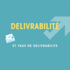 Délivrabilité, taux de délivrabilité et Marketing Automation