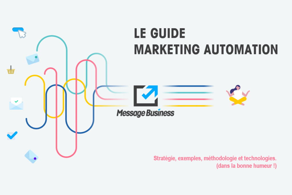 Le guide Marketing Automation Message Business