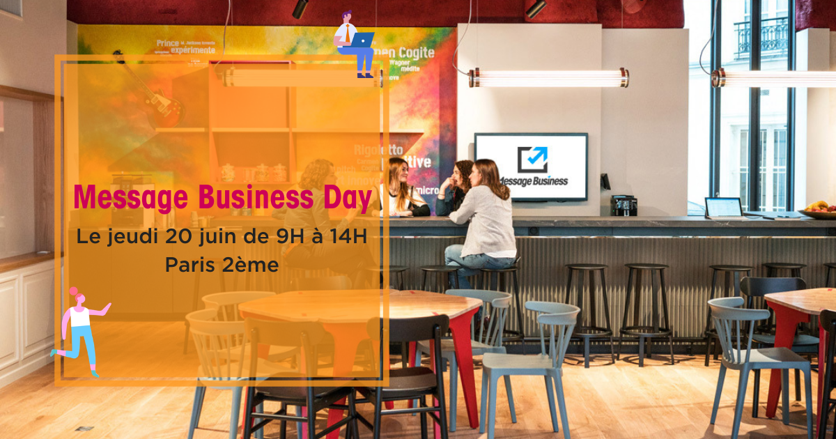 Message Business Day - 20 juin 2019 - 9h - 14h - Paris Opéra
